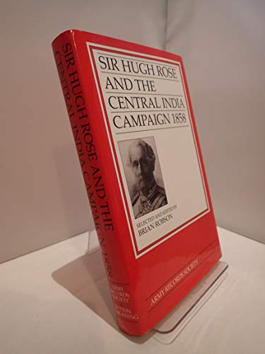 Sir Hugh Rose and the Central By Robson Brian