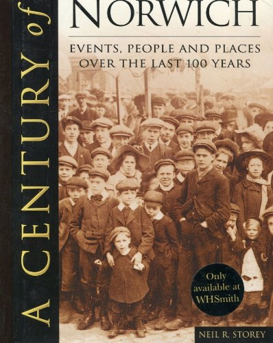 Century of Norwich, A By Neil R. Storey