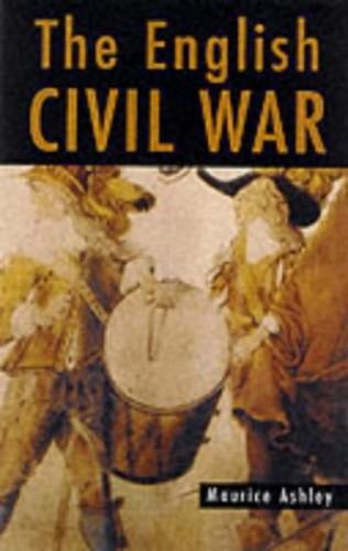 The English Civil War By Maurice Ashley