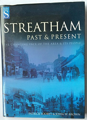 Past & Present Streatham By Patrick; Brown John W. Loobey
