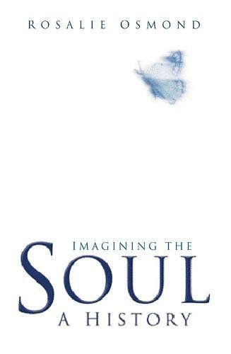 Imagining the Soul: A History by Rosalie Osmond