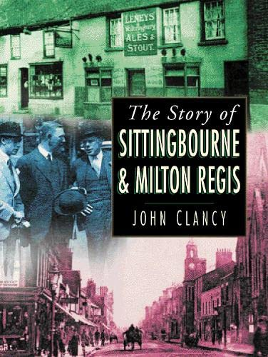 Sittingbourne and Milton Regis By John Clancy