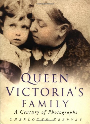 Queen Victoria's Family By Charlotte Zeepvat