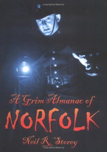 A Grim Almanac of Norfolk By Neil R Storey