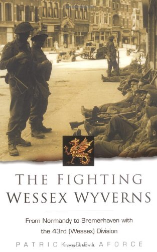 The Fighting Wessex Wyverns By Patrick Delaforce
