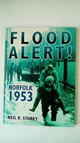 Flood Alert! Norfolk 1953 By Neil R. Storey