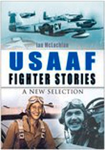 USAAF Fighter Stories By Ian McLachlan