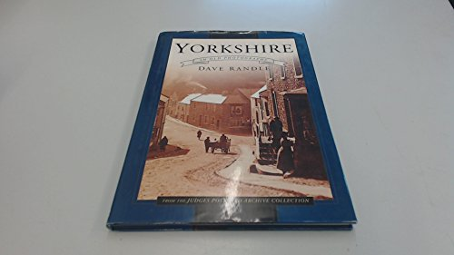 Yorkshire in Old Photographs By Dave Randle