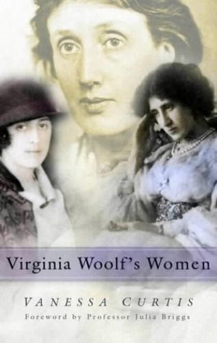 Virginia Woolf's Women By Vanessa Curtis