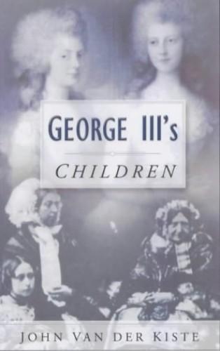 George III's Children By John van der Kiste