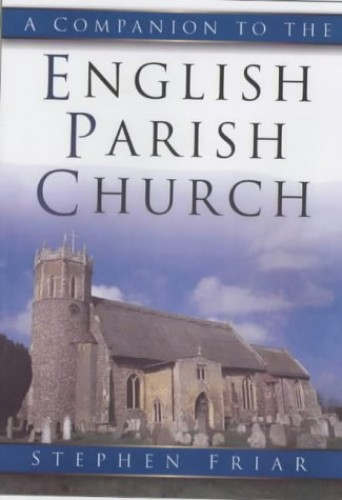 The Sutton Companion to Churches by Stephen Friar