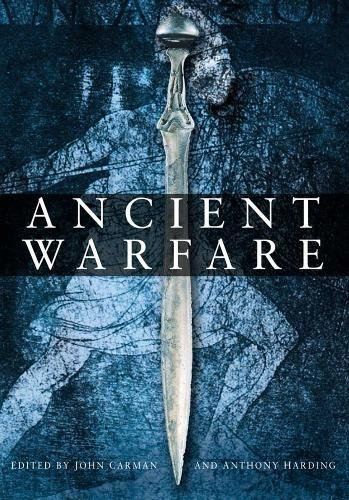 Ancient Warfare By Edited by John Carman