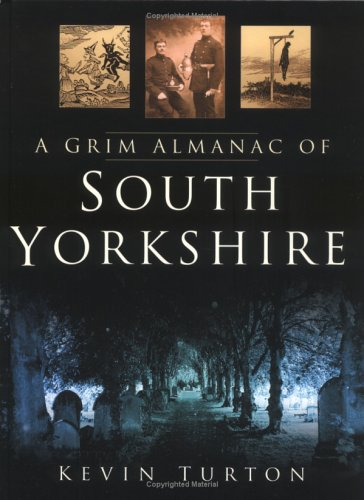 A Grim Almanac of South Yorkshire By Kevin Turton