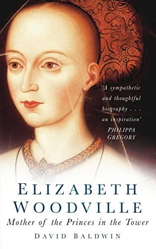 Elizabeth Woodville von David Baldwin