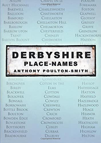 Derbyshire Place Names By Anthony Poulton-Smith
