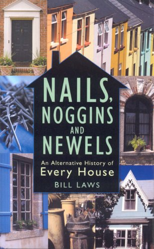 Nails, Noggins and Newels By Bill Laws