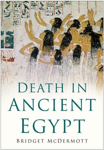 Death in Ancient Egypt By Bridget McDermott