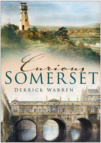 Curious Somerset By Derrick Warren