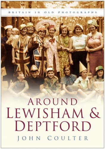 Around Lewisham & Deptford By John Coulter