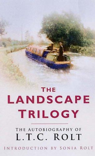 Landscape-Trilogy-The-Autobiography-of-L-T-C-Rolt-by-Rolt-L-T-C-0750941391