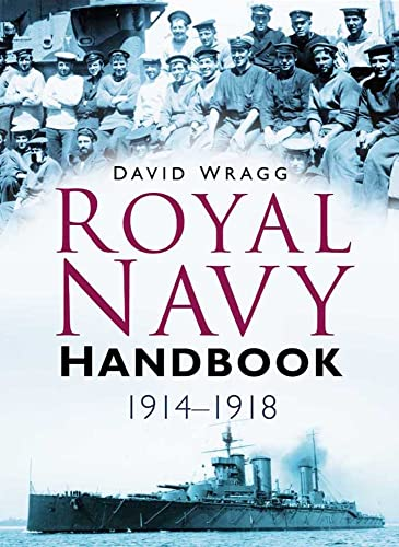 Royal Navy Handbook 1914-1918 By David Wragg