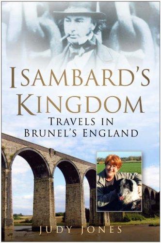 Isambard's Kingdom By Judy Jones