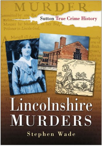 Lincolnshire Murders By Stephen Wade
