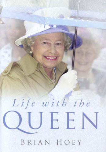 Life with the Queen By Brian Hoey
