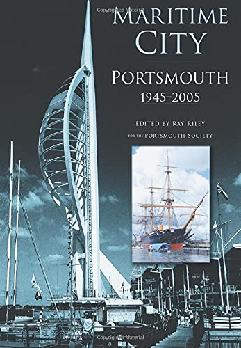 Maritime City: Portsmouth 1945-2005 (In Old Photographs) By Ray Riley
