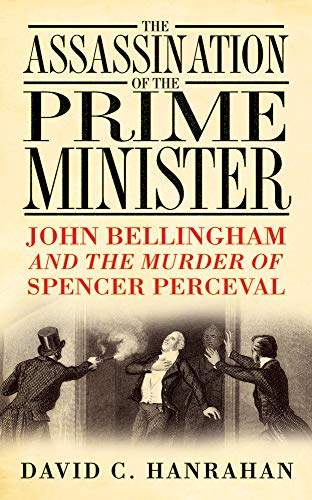 The Assassination of the Prime Minister By David C Hanrahan