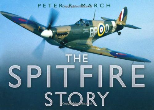 The Spitfire Story by Peter R. March
