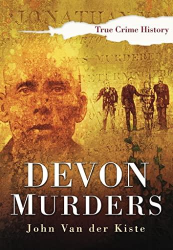 Devon Murders By John van der Kiste