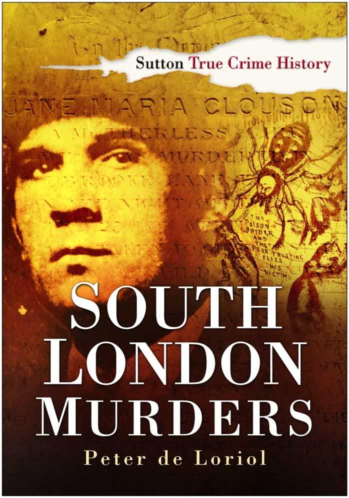 South London Murders By Peter de Loriol