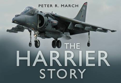 The Harrier Story by Peter R. March