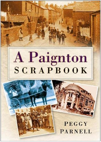 A Paignton Scrapbook By Peggy Parnell