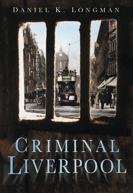 Criminal Liverpool By Daniel K Longman