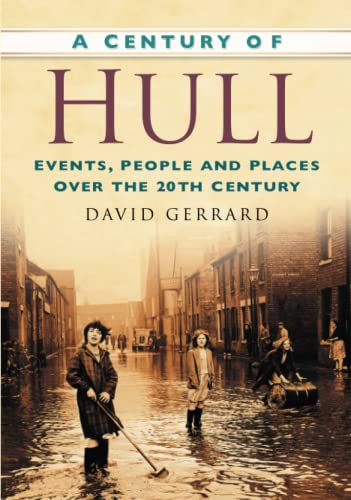 A Century of Hull (Century of North of England) By David Gerrard