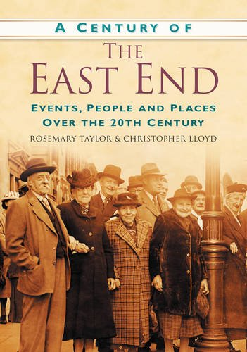 A Century of the East End By Rosemary Taylor