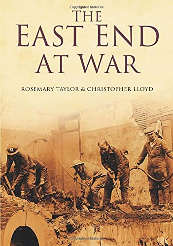 The East End at War By Rosemary Taylor