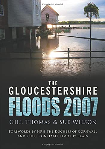 The Gloucestershire Floods 2007 By Gill Thomas