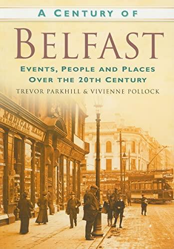 A Century of Belfast by Vivienne Pollock