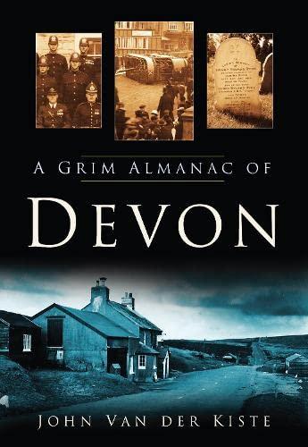 A Grim Almanac of Devon by John Van der Kiste