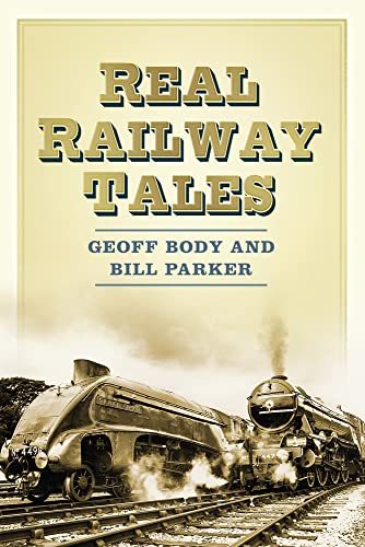 Real Railway Tales: From Taking the Marks to Double Derailment By Geoff Body