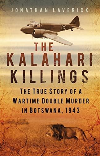 The Kalahari Killings By Jonathan Laverick