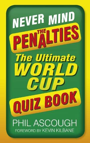 Never Mind the Penalties By Phil Ascough