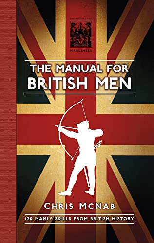 The Manual for British Men By Chris McNab