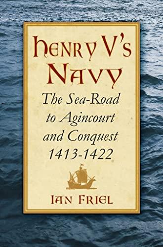 Henry V's Navy By Ian Friel