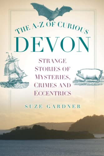 The A-Z of Curious Devon By Suze Gardner