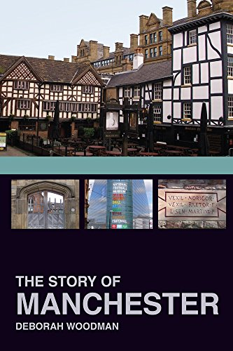 The Story of Manchester by Deborah Woodman