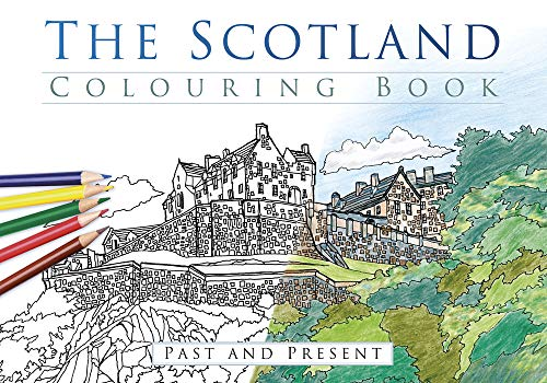 The Scotland Colouring Book: Past and Present By The History Press